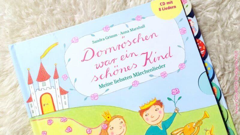 dornröschen war ein schönes kind meine liebsten märchenlieder märchenbuch für kinder kleinkind baby singen gemeinsam familienzeit qualitätszeita