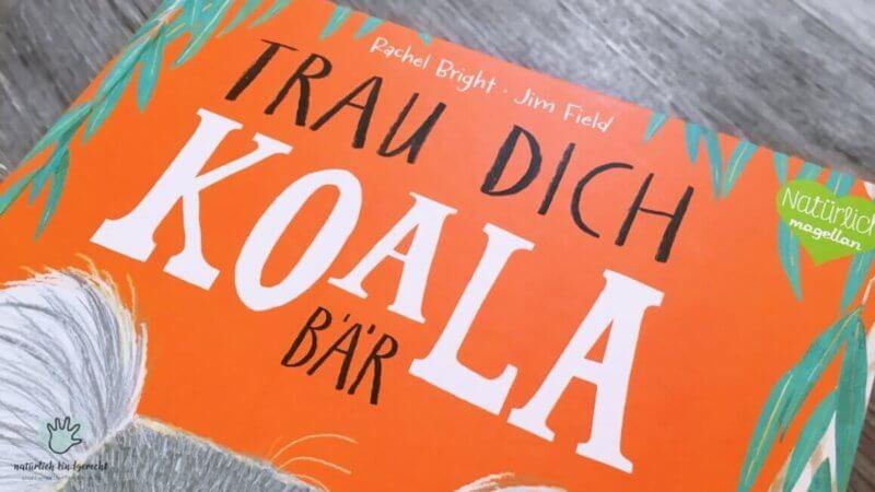 Buchcover Trau dich Koalabär Magellan Kinderbuch Tipp