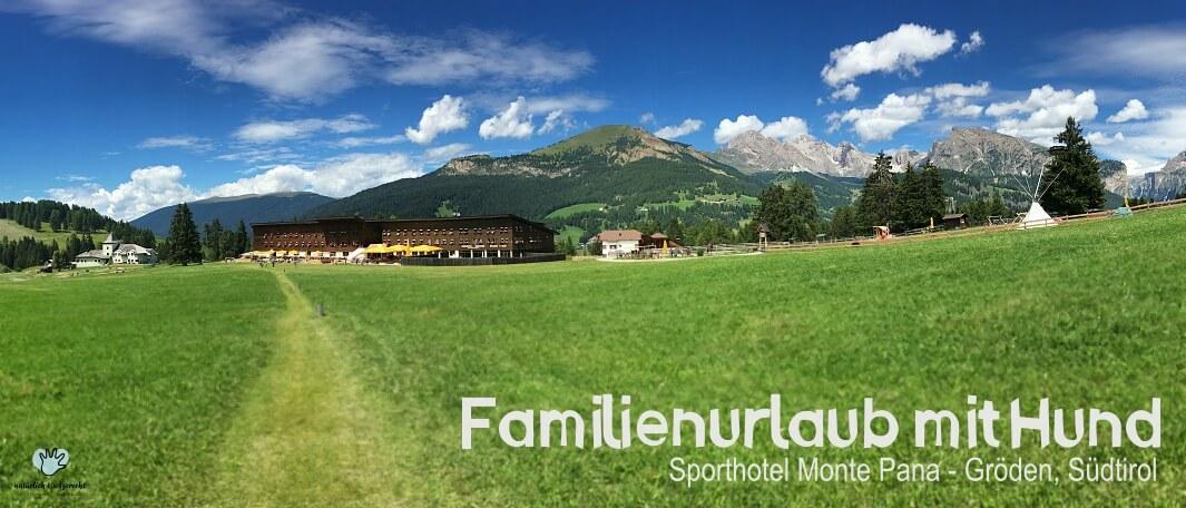 Sporthotel Monte Pana Familienurlaub Urlaub mit Hund Hundehotel Südtirol Gröden Ferien mit der Familie Monte Pana Raida Suedtirol