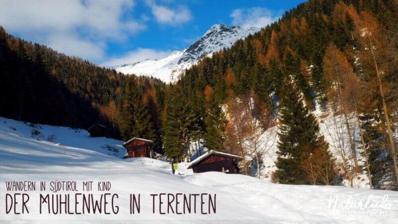 Wandern-in-Südtirol-Der-Mühlenweg-in-Terenten