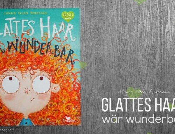 Glattes Haar wär wunderbar Magellan Verlag