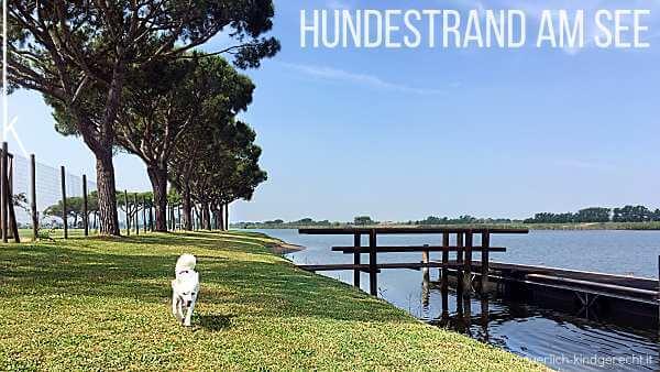Urlaub mit Hund in Italien am See und am Meer
